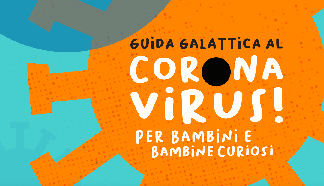 Guida galattica al coronavirus!